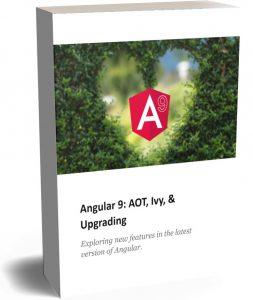 Angular 9: AOT, Ivy, & Upgrading
